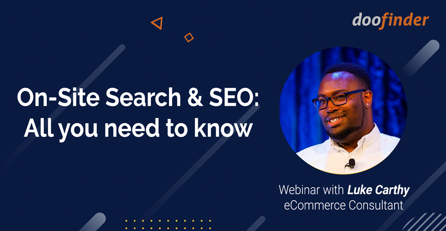 """On-Site Search and Seo for ecommerce"" with Luke Carthy, at a glance"