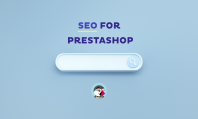 [SEO for PrestaShop Tutorial] A guide on how to get quality traffic with your e-commerce (and increase your sales)